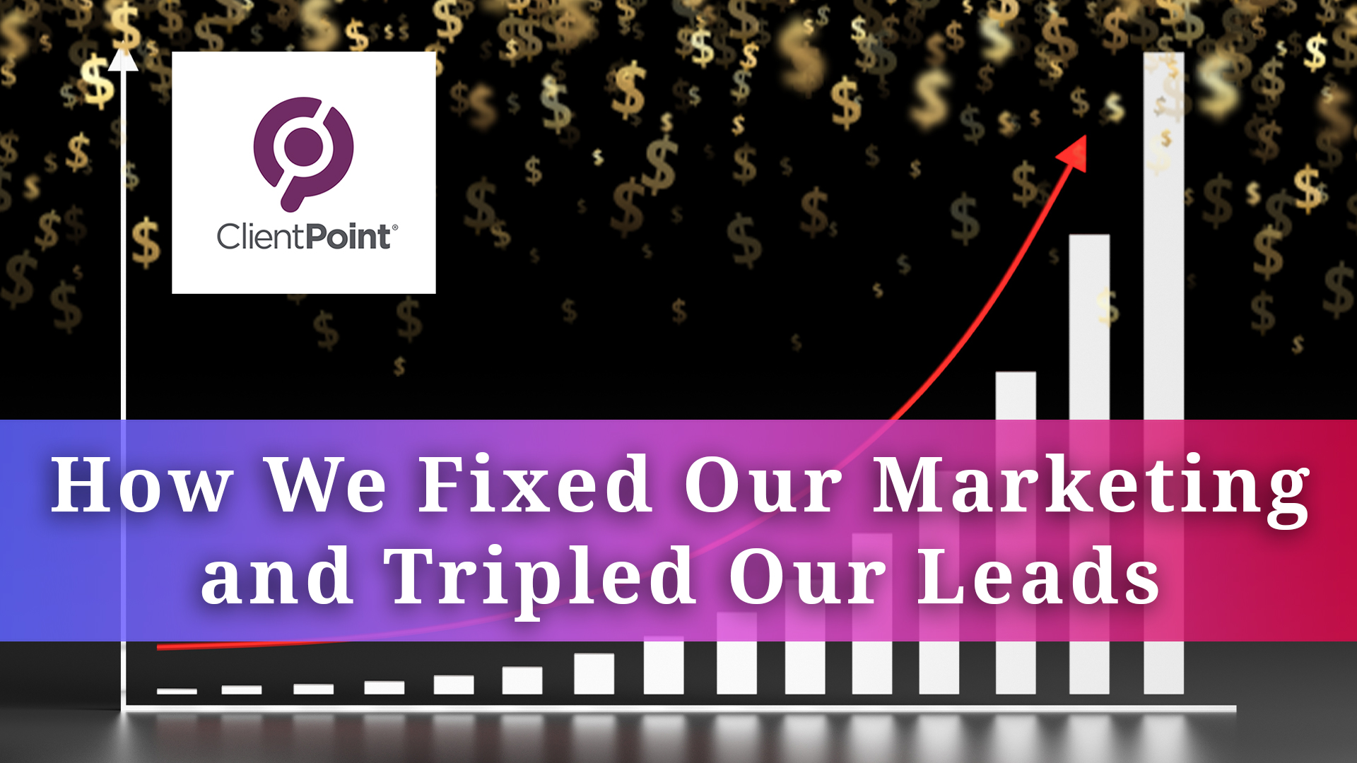 How We Fixed Our Marketing and Tripled Our Leads