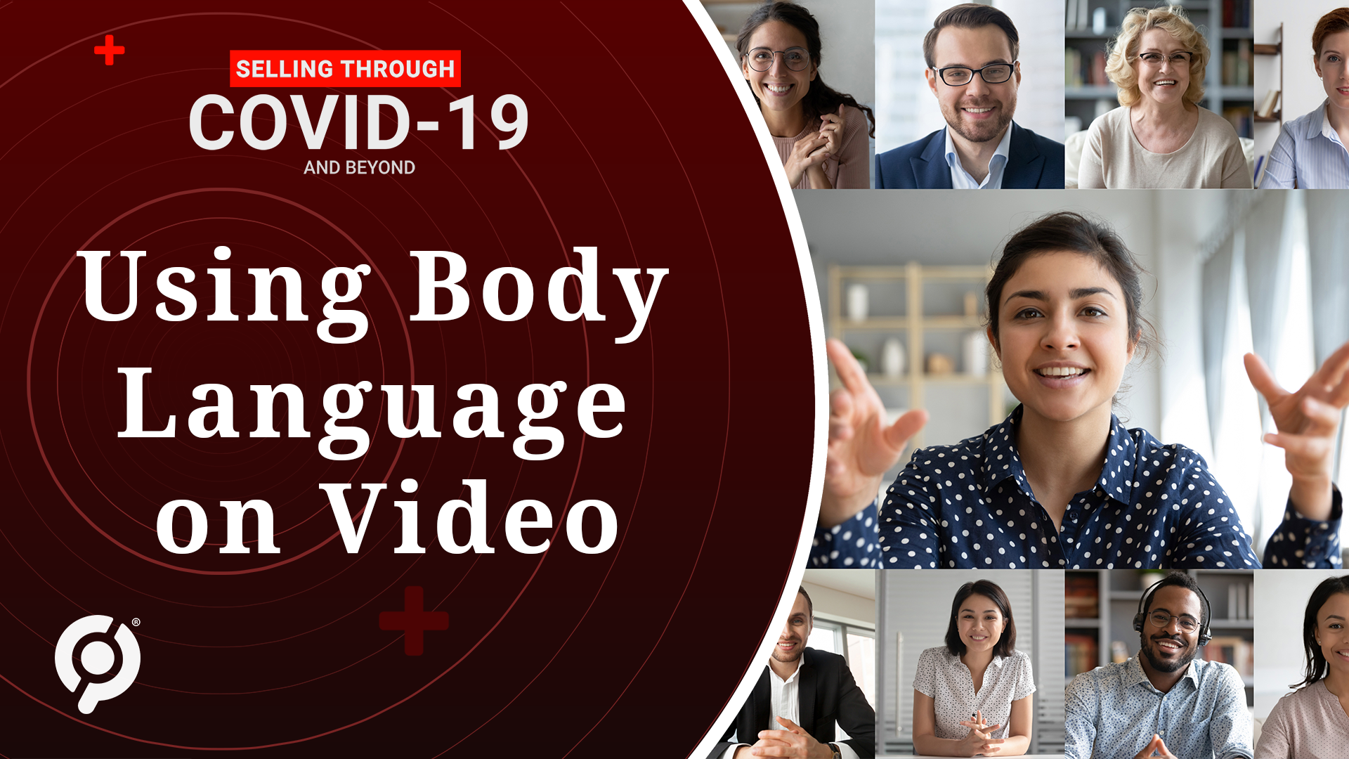 Selling Through COVID-19 and Beyond: Using Body Language on Video