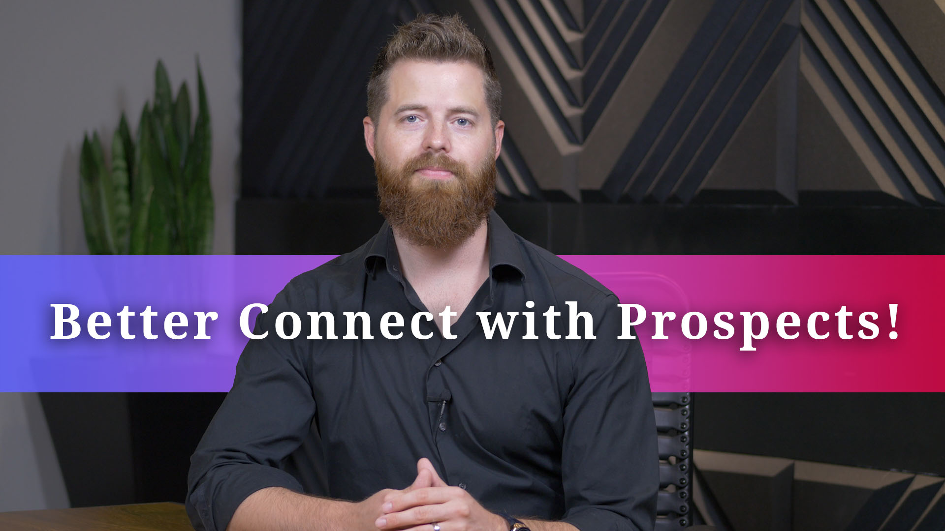 The Best Way To Connect With Your Prospects