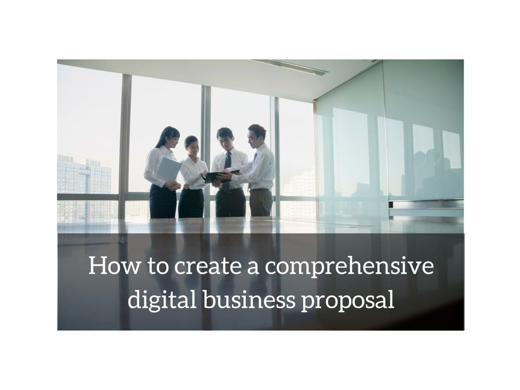 How-to-create-a-comprehensive-business-proposal