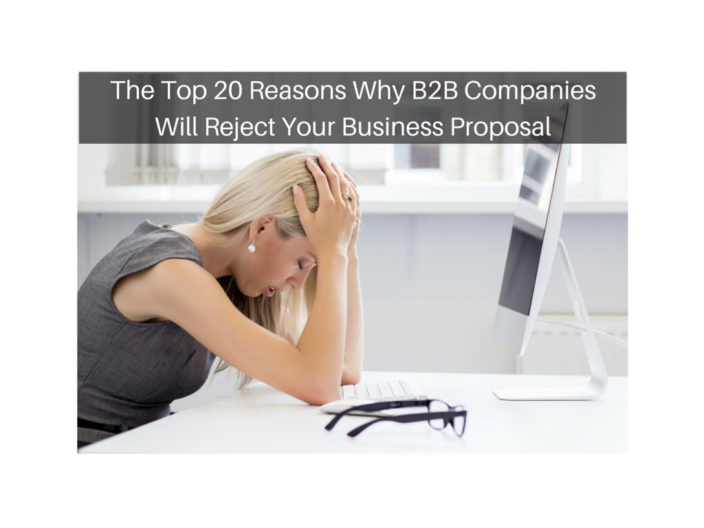 The-Top-20-Reasons-Why-B2B-Companies-Will-Reject-Your-Business-Proposal